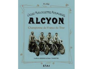 « Cycles, motocyclettes, automobiles : Alcyon, championne de France du Tour. »