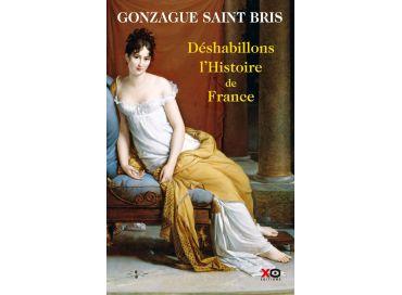 Déshabillons l'Histoire de France avec Gonzague Saint-Bris