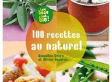 Cuisinez bio avec l'ouvrage 100 recettes au naturel