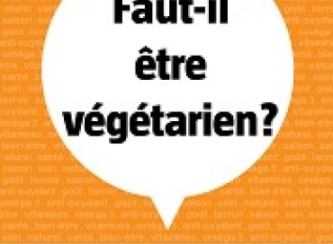 Faut-il être végétarien ?