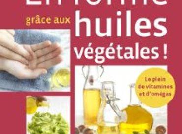 En forme grâce aux huiles végétales