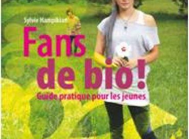 Fans de bio ! Guide pratique pour les jeunes !