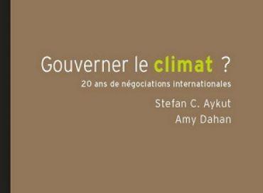 Gouverner le climat ?  Un fossé entre la réalité du monde et les résultats des négociations