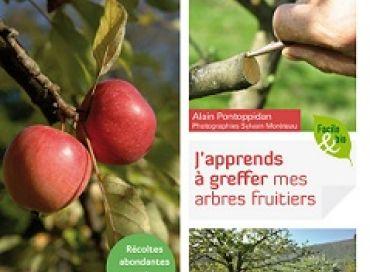 J'apprends à greffer mes fruitiers et mes arbres d'ornement