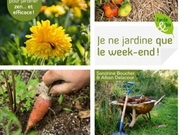 Je ne jardine que le week-end !