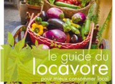 Le guide du locavore : pour mieux consommer local