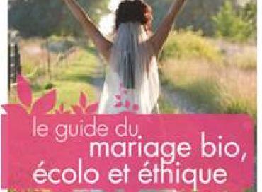 Le guide du mariage bio, écolo et éthique !