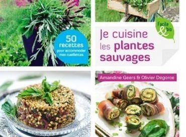 Je cuisine les plantes sauvages